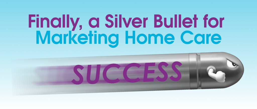 Webcast: Finally, a Silver Bullet for Marketing Home Care photo