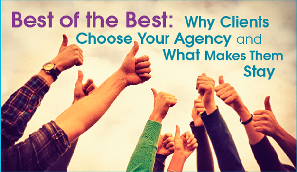 Why Do Clients Choose Your Agency & What Makes Them Stay?