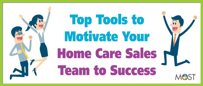 Webcast: Top Tools to Motivate Your Home Care Sales Team to Success photo