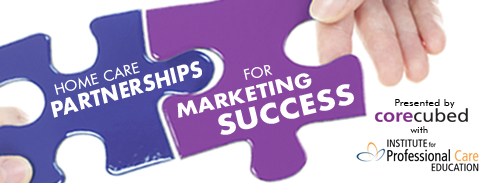 Home Care Partnerships for Marketing Success with the Institute for Professional Care Education photo