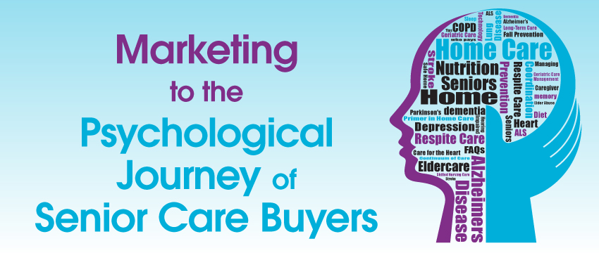 Marketing to the Psychological Journey of Senior Care Buyers photo