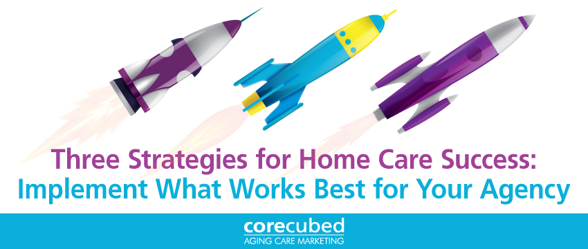 Webcast: Three Strategies for Home Care Success. Implement What Works Best for Your Agency. photo