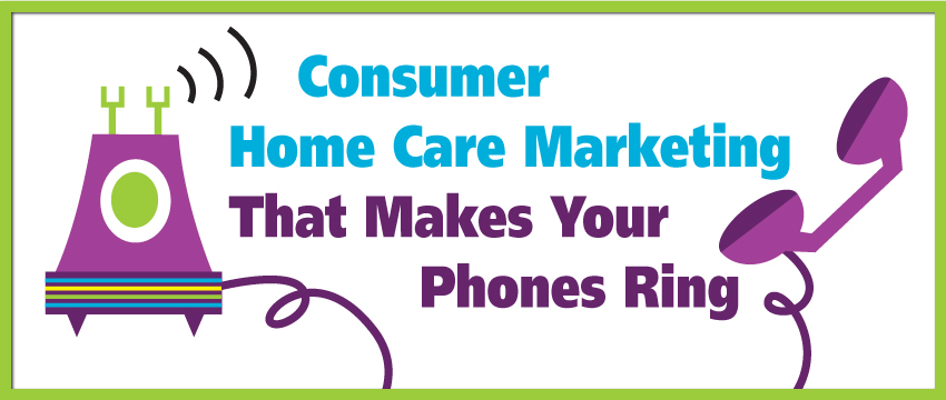 Webcast: Consumer Home Care Marketing That Makes Your Phones Ring photo