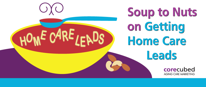 Online Webcast: Soup to Nuts on Getting Home Care Leads photo