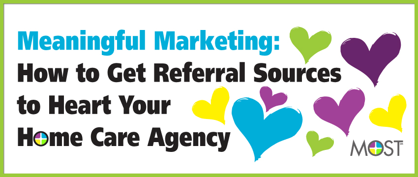 Online Webcast: Meaningful Marketing: How to Get Referral Sources to Heart Your Home Care Agency photo