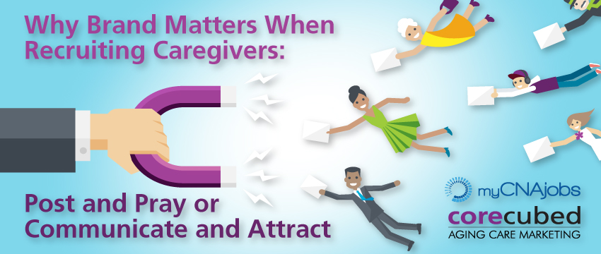 Webcast: Why Brand Matters When Recruiting Caregivers: Post and Pray, or Communicate and Attract? photo