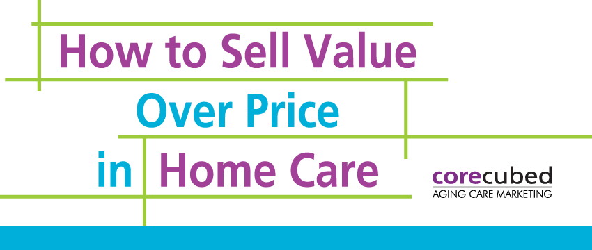 How to Sell Value Over Price in Home Care photo
