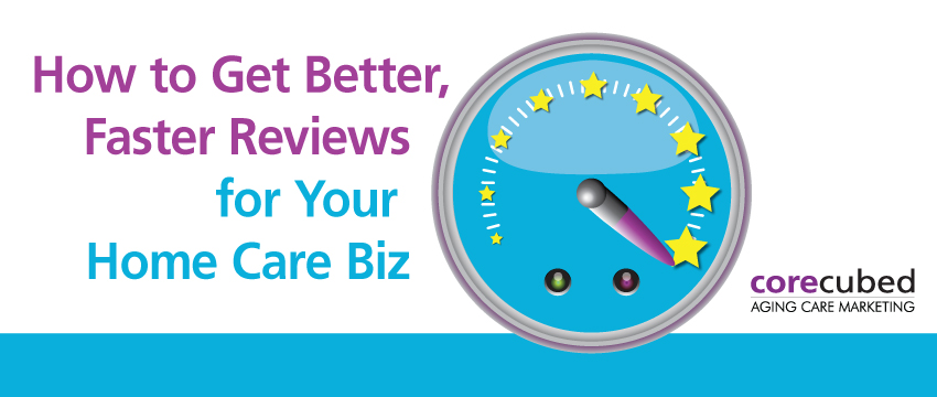 Webcast: How to Get Faster, Better Online Reviews for Your Home Care Biz photo