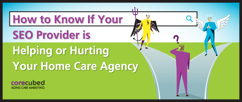 How to Know if Your SEO Provider is Helping or Hurting Your Home Care Agency photo