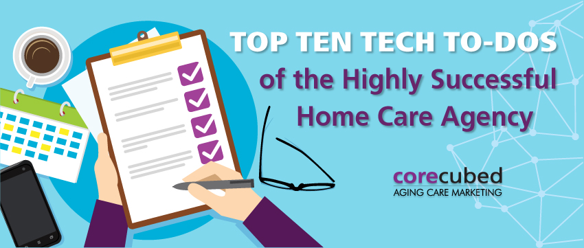Top Ten Tech To-Dos of the Highly Successful Home Care Agency with HCAOA