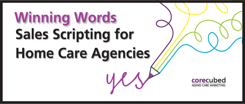 Winning Words: Sales Scripting for Home Care Agencies with Caring.com
