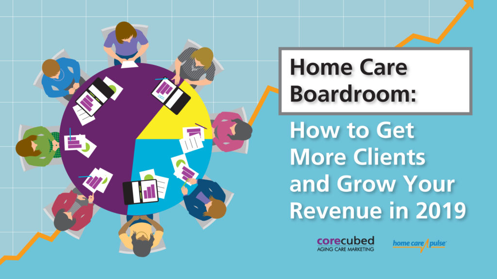 Home Care Boardroom: How to Get More Clients and Grow Your Revenue in 2019 photo