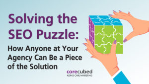 Solving the SEO Puzzle: How Anyone at Your Agency Can Be a Piece of the Solution photo