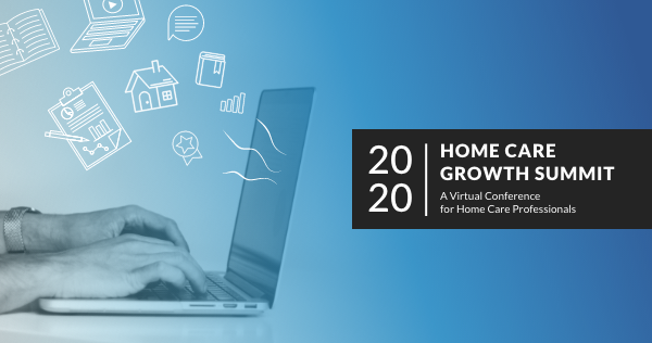 The 2020 Home Care Growth Summit