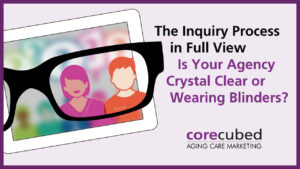 The Inquiry Process in Full View: Is Your Agency Crystal Clear or Wearing Blinders? photo
