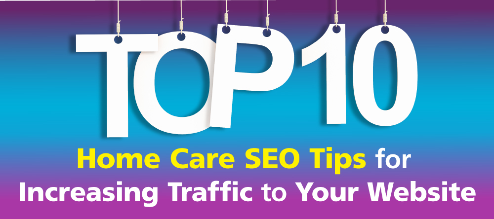 Top 10 Home Care SEO Tips