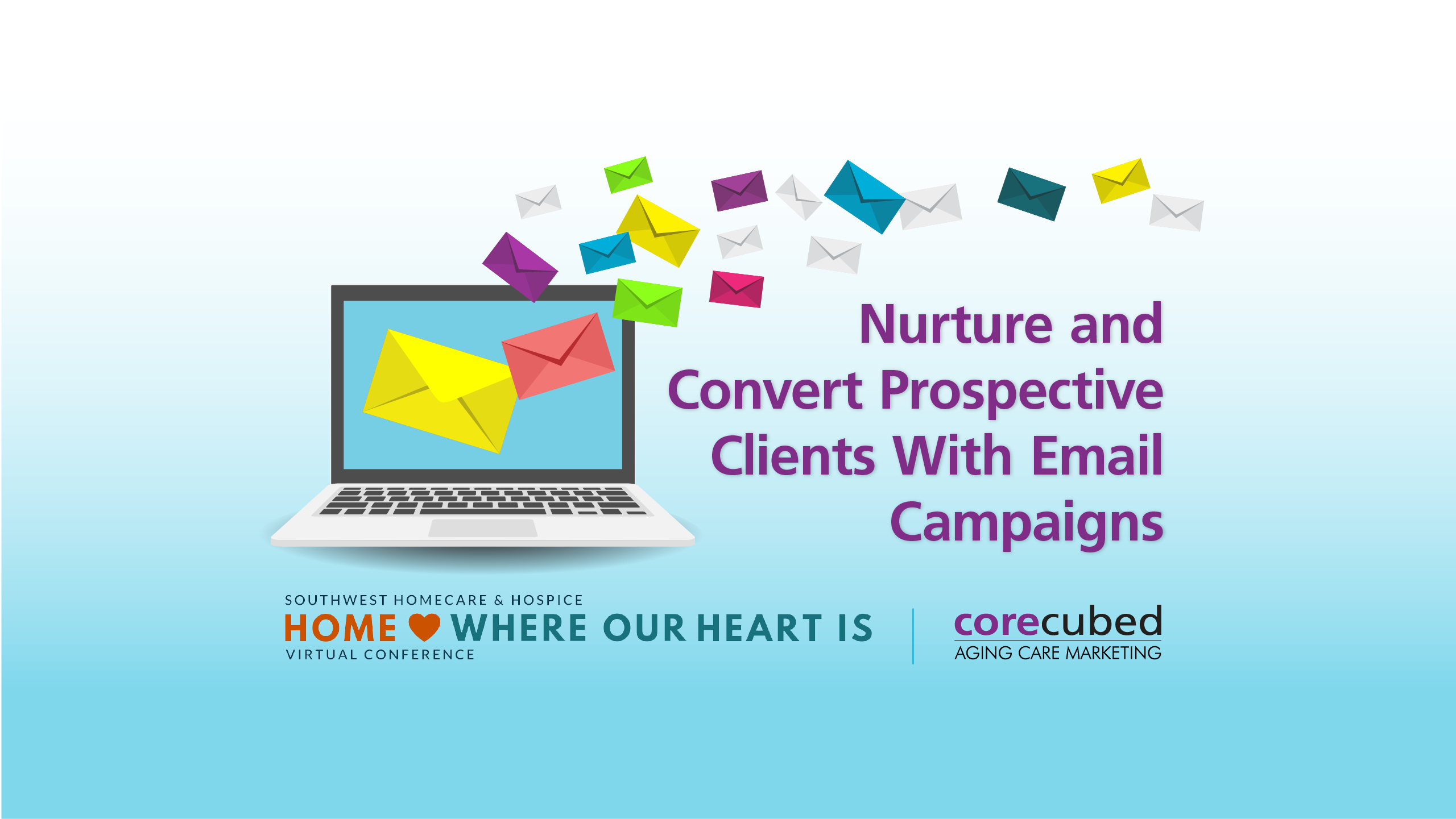Nurture and Convert Prospective Clients With Email Campaigns
