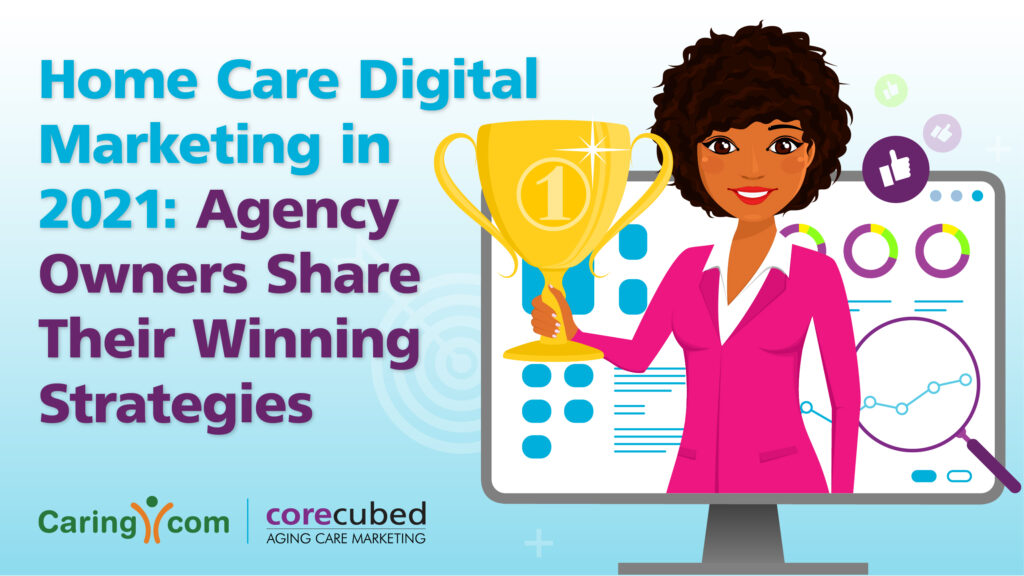 Home Care Digital Marketing in 2021: Agency Owners Share Their Winning Strategies photo