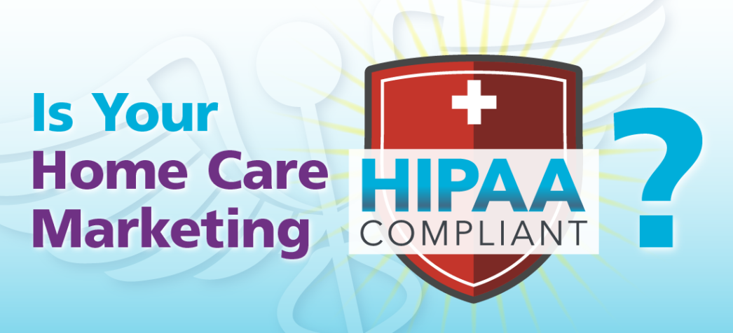 Is Your Home Care HIPAA Compliant?