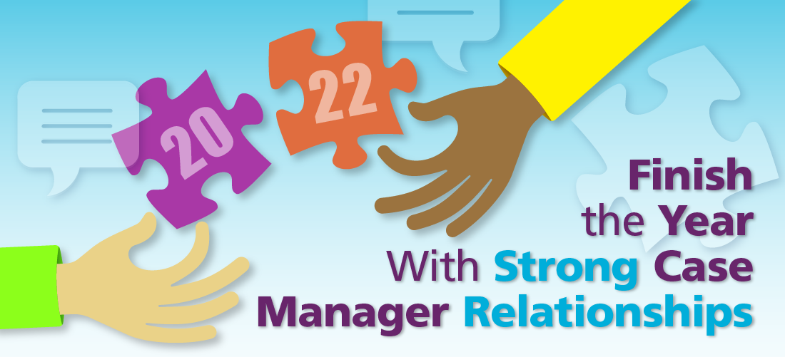 """Featured image for """"Finish the Year With Strong Case Manager Relationships"""""""